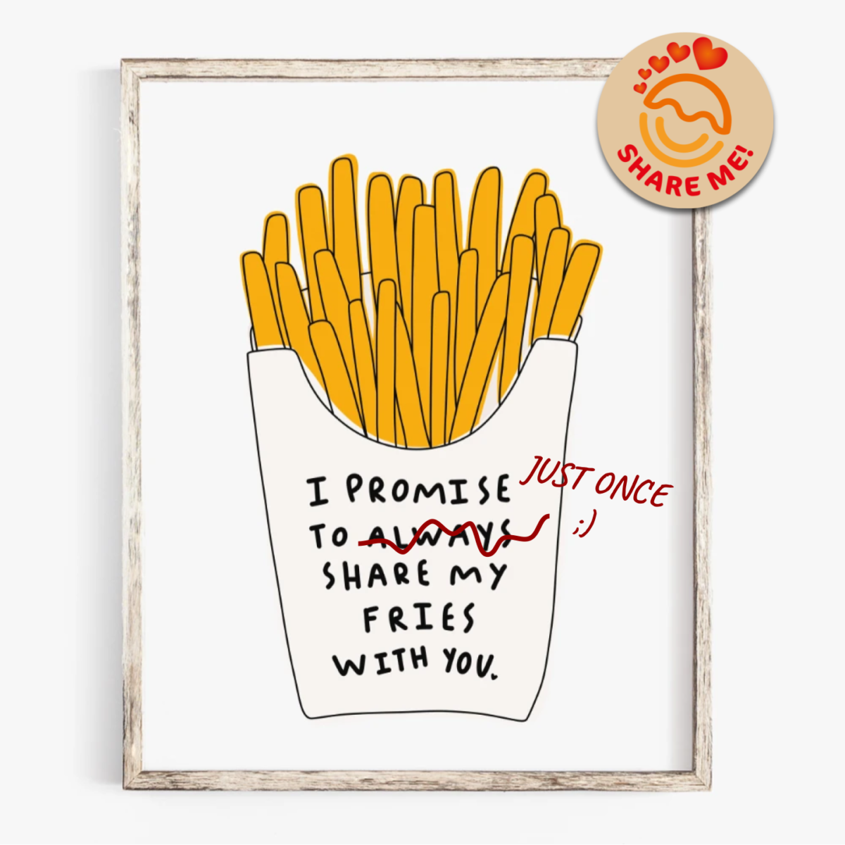 I promise to share my fries with you :)